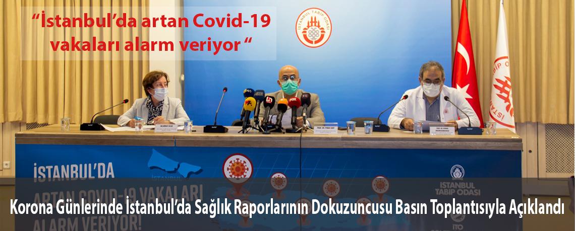 Korona Günlerinde İstanbul'da Sağlık Raporlarının Dokuzuncusu Basın Toplantısıyla Açıklandı