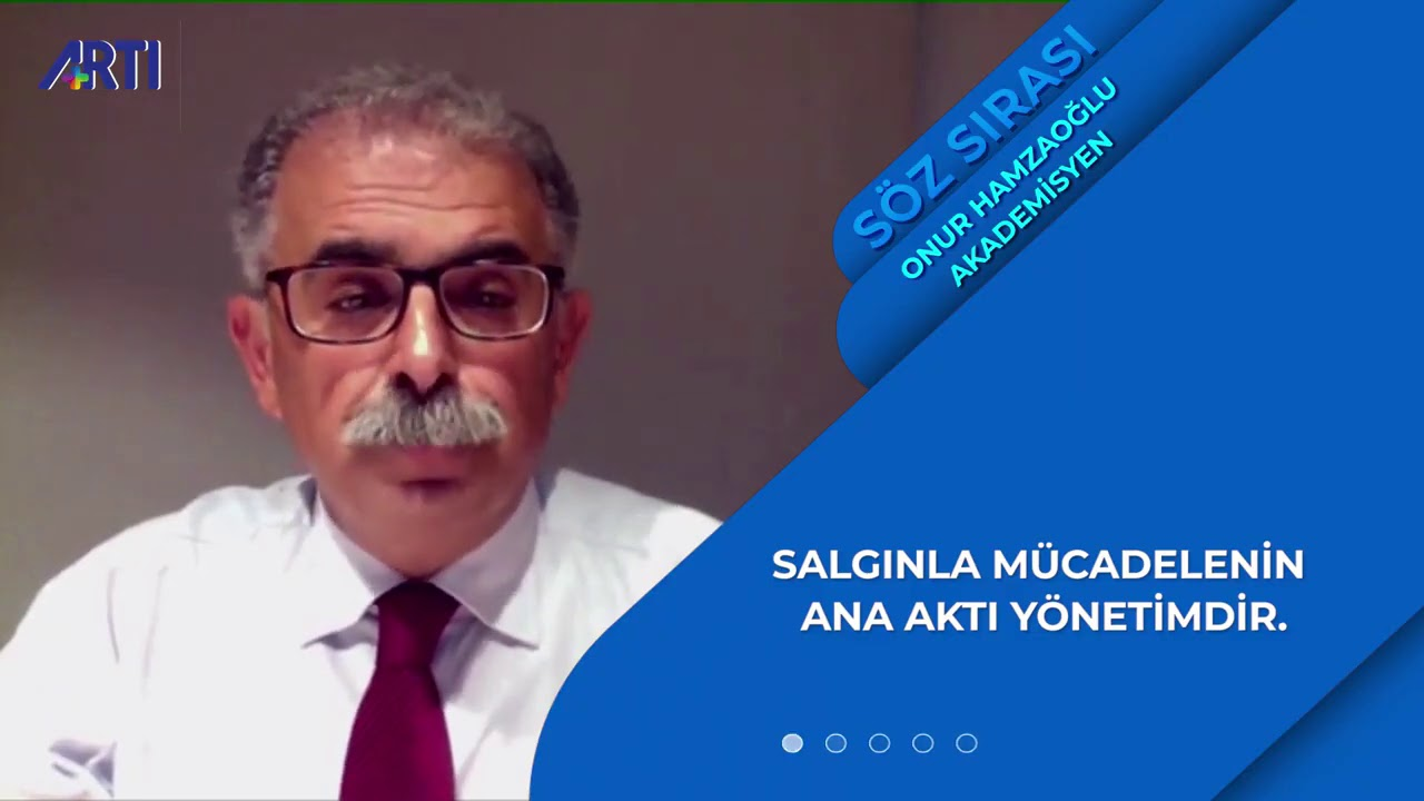 Söz Sırası Onur Hamzaoğlu'nda: Salgınla mücadelenin ana aksı yönetimdir